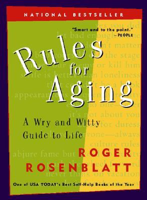 Rules for Aging By Rosenblatt, Roger