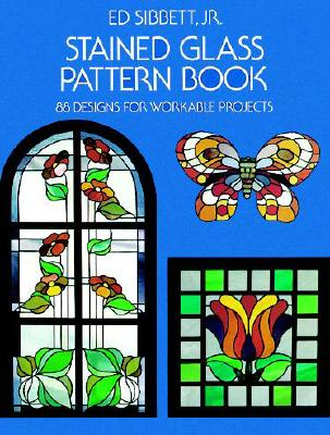 Stained Glass Pattern Book By Sibbett, Ed